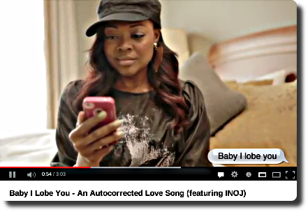 Baby I Lobe You - An Autocorrected Love Song (featuring INOJ)
